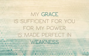 bible-verse-2-corinthians-129-my-grace-is-sufficient-for-you-for-my-power-is-make-perfect-in-weakness-2013